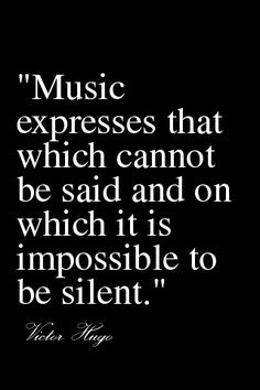 Music expresses that which cannot be said and on which it is ...