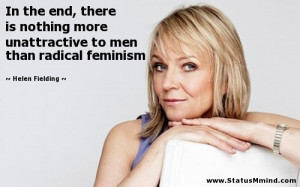 ... to men than radical feminism - Helen Fielding Quotes - StatusMind.com