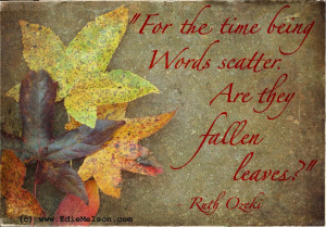 Fall Leaves Quotes Are they fallen leaves?