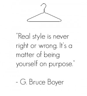 adore this quote. Style is all about individuality.