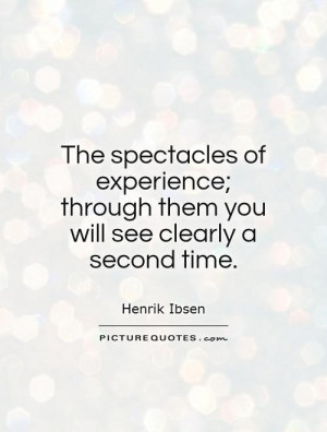 Experience Quotes Henrik Ibsen Quotes