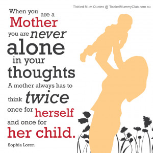 Quote_When-you-are-a-mother,-your-are-never-really-alone-in-your ...