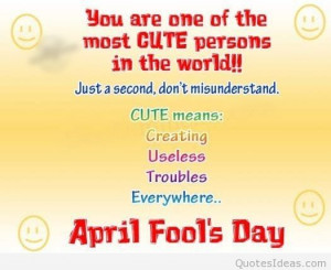 Happy April fool's day quotes and sayings