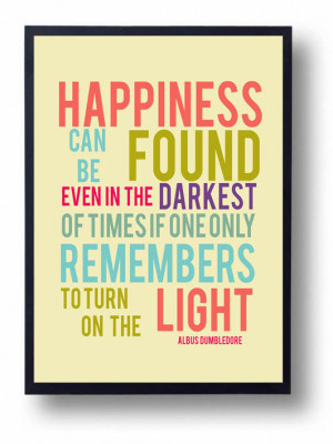 Quotes › Happiness can be Found-Dumbledore quote-Inspirational Quote ...