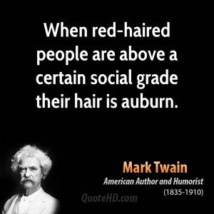 ... -haired people are above a certain social grade their hair is auburn