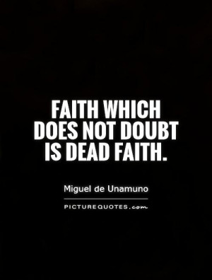 Faith which does not doubt is dead faith Picture Quote #1