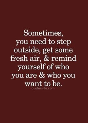 Living Life Quote, Fresh Air Quotes, Be Yourself Quotes Inspiration ...