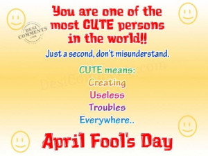 ... /you-are-one-of-the-most-cute-persons-in-the-world-april-fool-quote