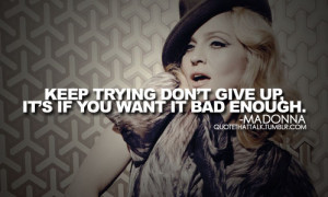 Find and follow posts tagged. madonna quotes on Tumblr