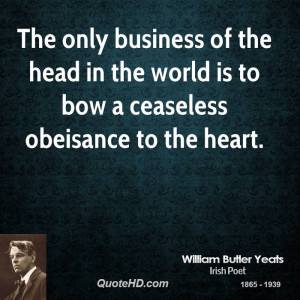 ... of the head in the world is to bow a ceaseless obeisance to the heart