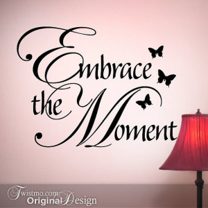 Inspirational Quote with Butterfly Decals - Embrace the Moment ...
