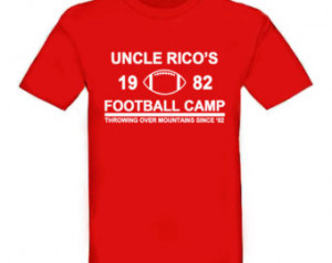 Uncle Rico's Football Camp T-Sh irt. ...