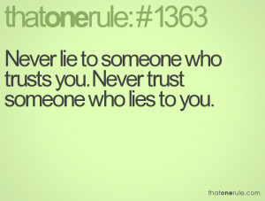 Never trust Someone Who lies