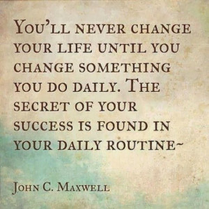 you-will-never-change-your-life-until-you-change-something-you-do ...