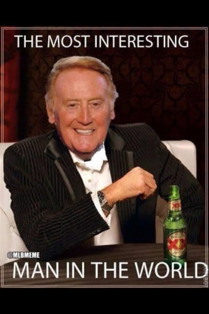 Yes indeed!! Vin Scully, the voice of Dodger baseball!