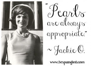 ... Pearls are always appropriate.