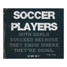 Soccer Players with Goals Succeed in Denim > Poster with motivational ...