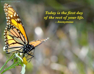 Today Is The First Day Of Rest Of Your Life