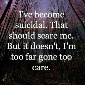 ... Quotes, Care Anymore, Long Time, Sad Quotes, Sadness Quotes, Suicide