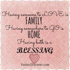 ... somewhere to go is HOME, having both is a BLESSING! #adoption #quote