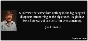 from nothing in the big bang will disappear into nothing at the big ...