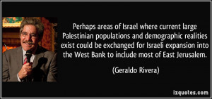 Perhaps areas of Israel where current large Palestinian populations ...