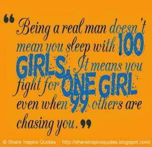 ... fight for one girl, even when 99 others are chasing you. #men #quotes