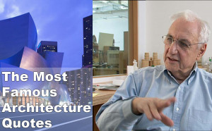 ... list with some of The Most Famous Architecture Quotes : [hr