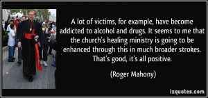 lot of victims, for example, have become addicted to alcohol and ...