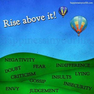 Rise above negativity