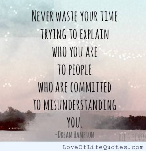 Never Waste Your Time On Someone Quotes ~ Never waste your time - Love ...