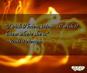 wish I knew , Mom, ... I wish I knew where she is.