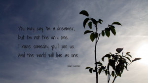 You may say I'm a dreamer... quote wallpaper