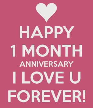 HAPPY 1 MONTH ANNIVERSARY I LOVE U FOREVER!