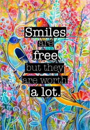 smiles are free but they are worth a lot