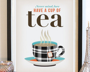 Tea Art Print. British Sayi ng. Typography Poster. Encouraging Quote ...