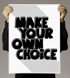 Motivational wallpaper on Choice: Make your own choice
