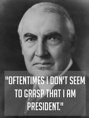 President Warren G. Harding contemplating the one thing he should ...