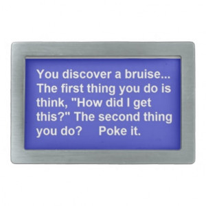 FUNNY SAYINGS BRUISE POKES LAUGHS COMMENTS BELT BUCKLE