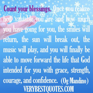 your blessings. Once you realize how valuable you are and how much you ...
