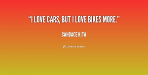 quote Candace Kita i love cars but i love bikes 190906 png