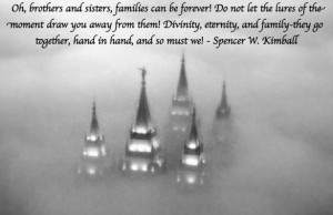 ... eternity, and family-they go together, hand in hand, and so must we