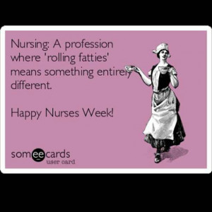 Nurses Week Quotes Funny | Via Dora Haney-Snider