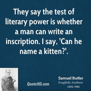 They say the test of literary power is whether a man can write an ...