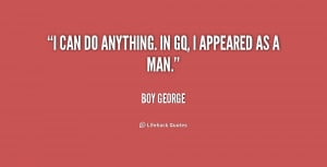quote-Boy-George-i-can-do-anything-in-gq-i-178655.png