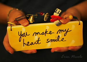You Make My Heart Smile - Worry Quote