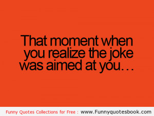 That Moment When You Funny Quotes