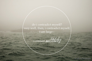 Walt Whitman's famous wisdom (linked to a great little post about ...