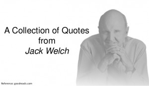 Collection of Quotes from Jack Welch