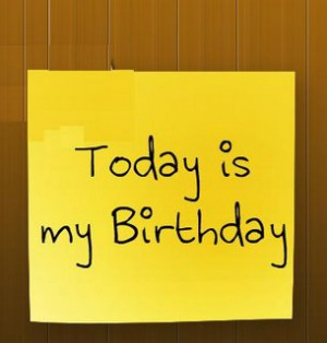 so today is my birthday happy birthday to me d